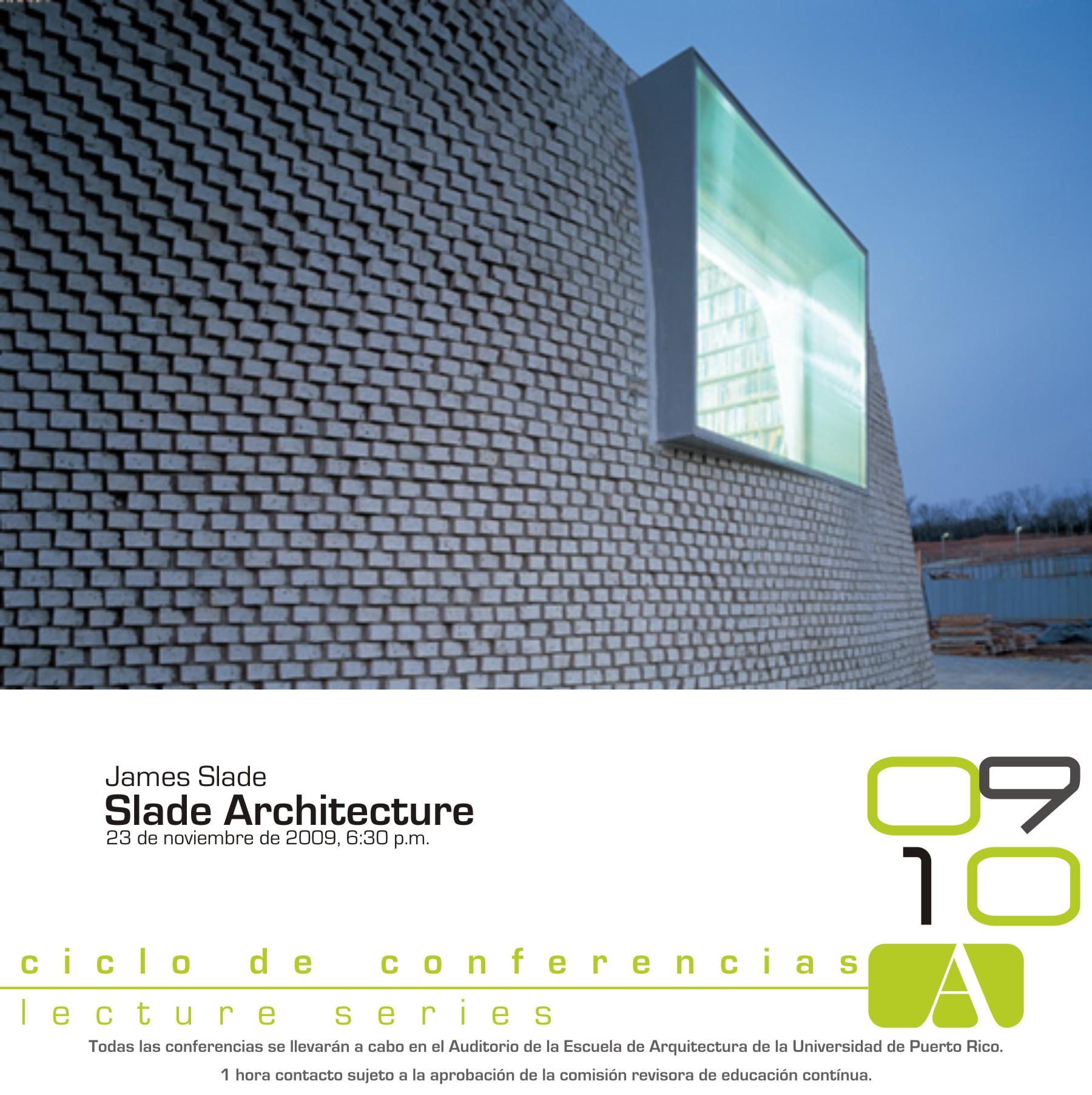 arquillano Conferencia UPR: Slade Architecture