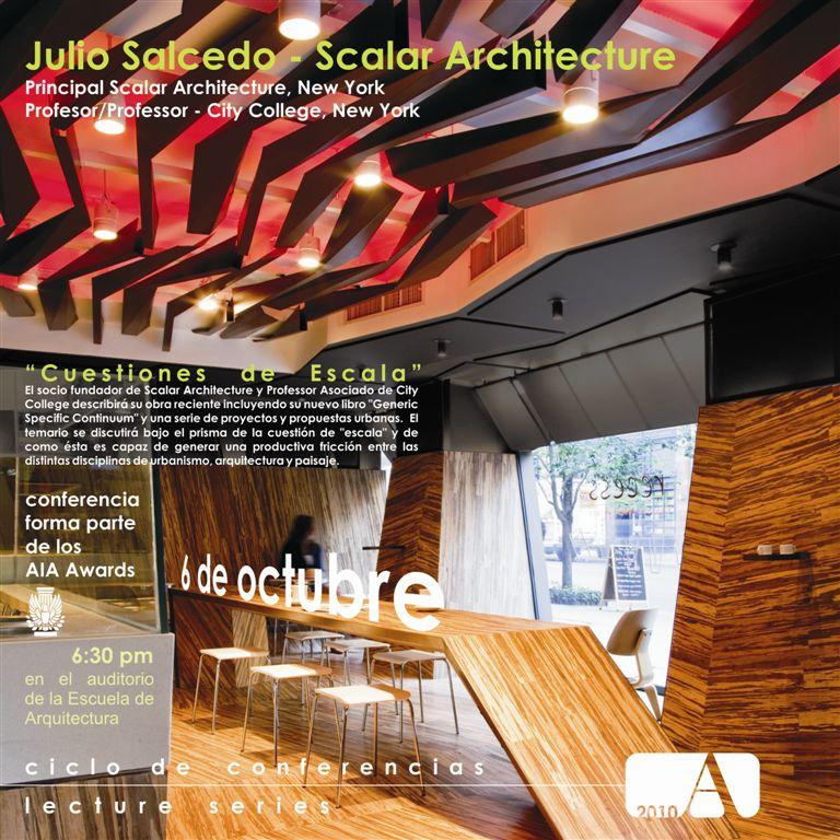arquillano Conferencia UPR/AIA: Arq. Julio Salcedo, Scalar Architecture