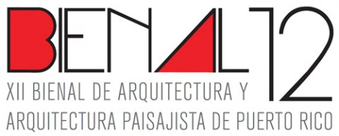 arquillano Convocatoria: XII Bienal de Arquitectura y Arquitectura Paisajista de Puerto Rico