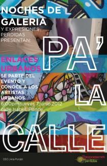 arquillano Noches de Galerías : [Pa la Calle] Enlaces Urbanos