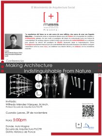 arquillano Conferencia MAS[+]: Wilfredo Méndez Vázquez   Making Architecture Indistinguishable from Nature