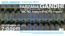 arquillano Conferencia UPR/CAAPPR: Farzana Gandhi: MICRO design MACRO impact