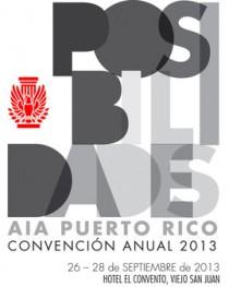 arquillano POSIBILIDADES: Convención Anual 2013 AIA Puerto Rico
